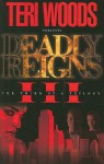 Deadly Reigns III - Teri Woods, Ginger Laine