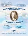 Aviation's Quiet Pioneer: Pan American Flying Boats - Peter Leslie