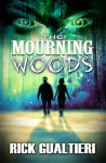 The Mourning Woods - Rick Gualtieri
