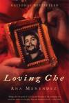 Loving Che - Ana Menéndez