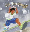 It's Hailing! - Nadia Higgins, Steven Ackerman, Damian Ward