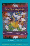 Paradise Imperfect: An American Family Moves to the Costa Rican Mountains - Margot Page