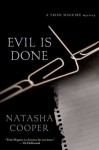 Evil Is Done: A Trish Maguire Mystery - Natasha Cooper