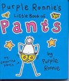 Purple Ronnie's Little Book of Pants - Giles Andreae
