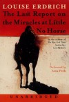 Last Report on the Miracles at Little No Horse (Audio) - Louise Erdrich, Anna Fields