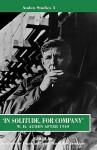 In Solitude, for Company: W.H. Auden after 1940 Unpublished Prose & Recent Criticism - W.H. Auden, Katherine Bucknell, Nicholas Jenkins