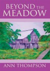 Beyond The Meadow - Ann Thompson