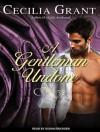 A Gentleman Undone - Cecilia Grant, Susan Ericksen
