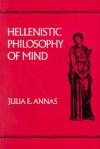Hellenistic Philosophy of Mind - Julia Annas