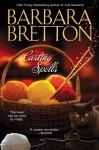 Casting Spells - Barbara Bretton