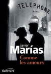 Comme les amours (Du monde entier) (French Edition) - Javier Marías, Anne-Marie Geninet