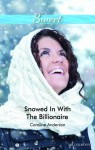 Mills & Boon : Snowed In With The Billionaire - Caroline Anderson