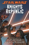 Star Wars: Knights of the Old Republic Volume 3--Days of Fear, Nights of Anger - John Jackson Miller, Brian Ching, Dustin Weaver, Harvey Tolibao, Colin Wilson