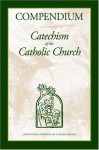 Compendium: Catechism of the Catholic Church - United States Conference of Catholic Bishops (USCCB)
