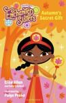 Jim Henson's Enchanted Sisters: Autumn's Secret Gift - Elise Allen