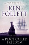 A Place Called Freedom - Ken Follett