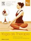 Yoga als Therapie: Praktische Übungen für Gesundheit und Wohlbefinden (German Edition) - Luise Wörle, Erik Pfeiff, B.K.S. Iyengar, Bernhard Kleinschmidt