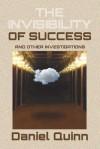 The Invisibility of Success: Black & White Edition - Daniel Quinn