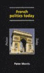 French Politics Today - Peter Morris