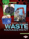 Earth-Friendly Waste Management (Paperback) - Charlotte Wilcox