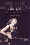 I Wanna Be Me: Rock Music and the Politics of Identity - Theodore Gracyk