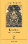 Encomio del tiranno: Scritto all'unico scopo di fare dei soldi - Giorgio Manganelli