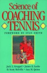 Science Of Coaching Tennis - Jack L. Groppel, James E. Loehr, D. Scott Melville