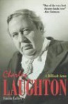 Charles Laughton: A Difficult Actor - Simon Callow