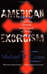 American Exorcism: Expelling Demons in the Land of Plenty - Michael W. Cuneo