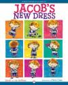 Jacob's New Dress - Sarah Hoffman, Ian Hoffman, Chris Case