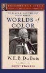 The Black Flame Trilogy: Book Three, Worlds of Color (the Oxford W. E. B. Du Bois) - W.E.B. Du Bois, Henry Louis Gates Jr., Brent Hayes Edwards