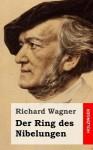 Der Ring Des Nibelungen - Richard Wagner