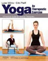 Yoga as Therapeutic Exercise: A Practical Guide for Manual Therapists - Luise Worle, Erik Pfeiff