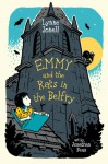 Emmy and the Rats in the Belfry - Lynne Jonell, Jonathan Bean