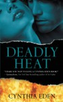 Deadly Heat - Cynthia Eden