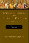Letters and Homilies for Hellenized Christians, Volume 2: A Socio-Rhetorical Commentary on 1-2 Peter - Ben Witherington III