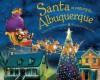 Santa Is Coming to Albuquerque - Steve Smallman, Robert Dunn
