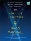 My Happy Days in Hollywood: A Memoir (Audio) - Garry Marshall