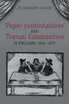 'Paper-Contestations' and Textual Communities in England, 1640-1675 - Elizabeth Sauer
