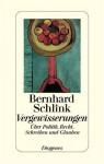 Vergewisserungen - Bernhard Schlink