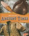 Weapons of Ancient Times (Blazers: Weapons of War) - Matt Doeden, Matt