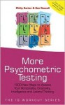 More Psychometric Testing: 1000 New Ways to Assess Your Personality, Creativity, Intelligence and Lateral Thinking - Philip J. Carter, Kenneth A. Russell