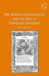 The Bellum Grammaticale And The Rise Of European Literature - Erik Butler