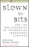 Blown to Bits - Philip Evans, Thomas Wurster, Thomas S. Wurster