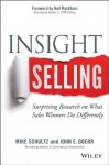 Insight Selling: How to Connect, Convince, and Collaborate to Close the Deal - Mike Schultz, John E Doerr