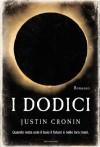 I Dodici - Justin Cronin, Gaetano Luigi Staffilano