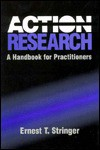 Action Research: A Handbook for Practitioners - Ernest T. Stringer