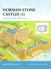 Norman Stone Castles (1): The British Isles 1066-1216 - Christopher Gravett, Adam Hook