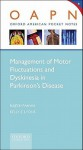 Management of Motor Fluctuations and Dyskinesia in Parkinson's Disease - Rajesh Pahwa, Kelly E. Lyons