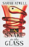 Snake in the Glass - Sarah Atwell